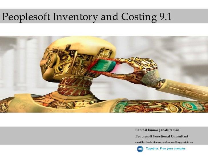 Peoplesoft Inventory and Costing 9.1                            Senthil kumar Janakiraman                            Peopl...