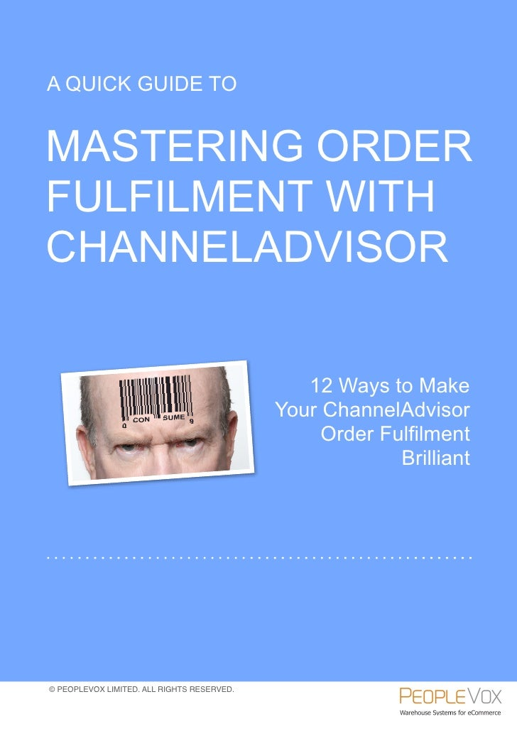 A QUICK GUIDE TOMASTERING ORDERFULFILMENT WITHCHANNELADVISOR                                               12 Ways to Make...