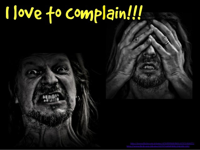People Who Complain Are A Nuisance