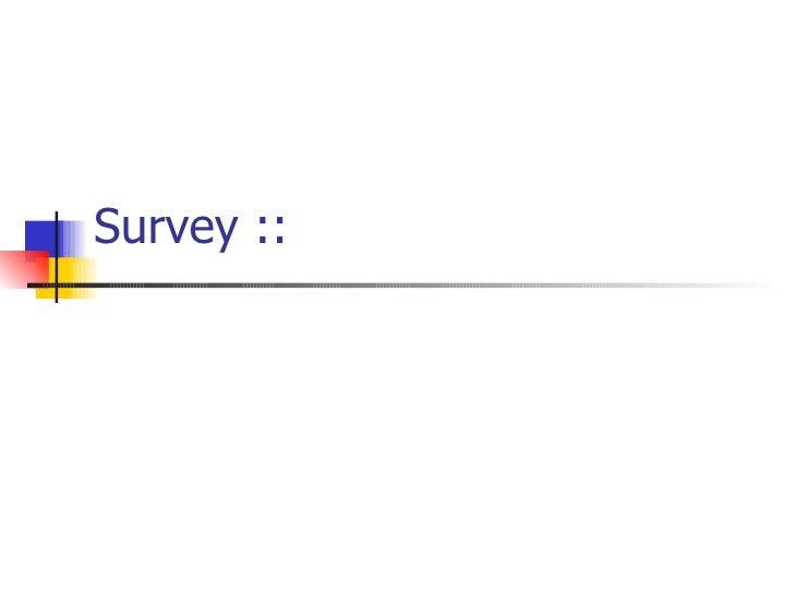 Survey ::