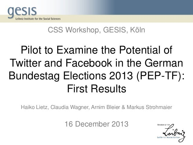 Pilot to Examine the Potential of Twitter and Facebook in the German Bundestag Elections 2013 (PEP-TF): First Results