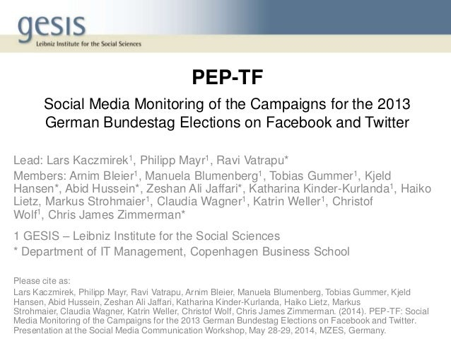 PEP-TF Social Media Monitoring of the Campaigns for the 2013 German Bundestag Elections on Facebook and Twitter Lead: Lars...