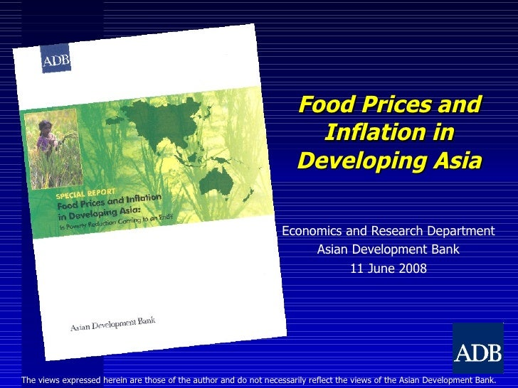 Food Prices and Inflation in Developing Asia Economics and Research Department Asian Development Bank 11 June 2008 The vie...
