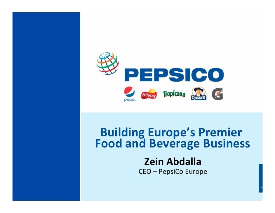 BuildingEurope'sPremier FoodandBeverageBusiness         Zein Abdalla        CEO– PepsiCoEurope                    ...