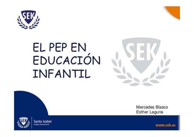 EL PEP ENEDUCACIÓNINFANTIL            Mercedes Blasco            Esther Laguna