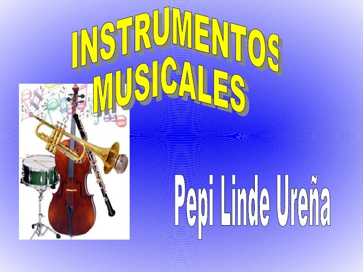INSTRUMENTOS MUSICALES Pepi Linde Ureña