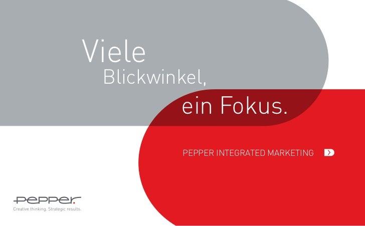 Viele Blickwinkel,          ein Fokus.          Pepper Integrated Marketing