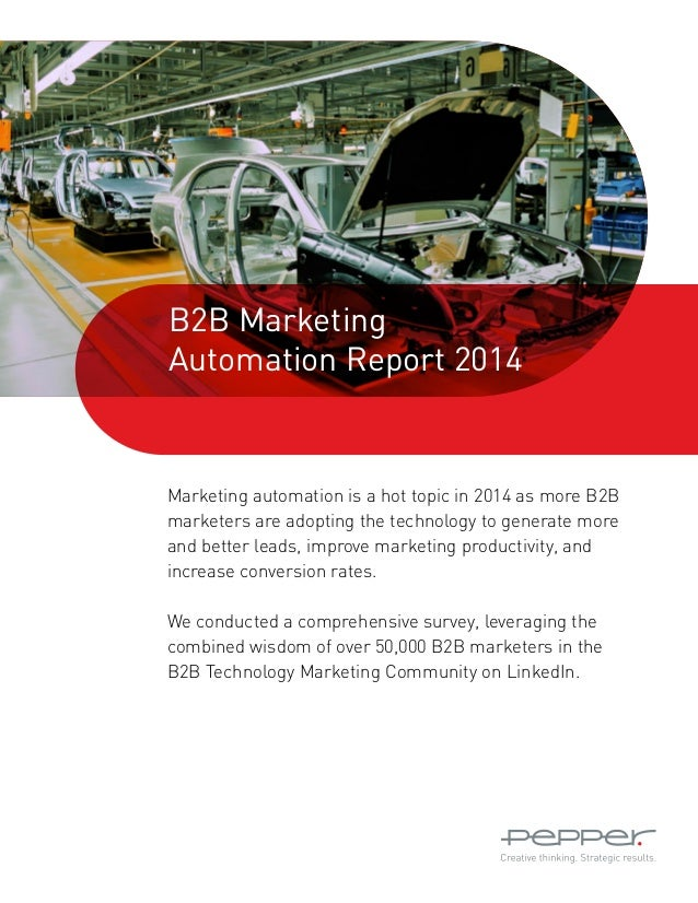 B2B Marketing Automation Report 2014  Marketing automation is a hot topic in 2014 as more B2B marketers are adopting the t...