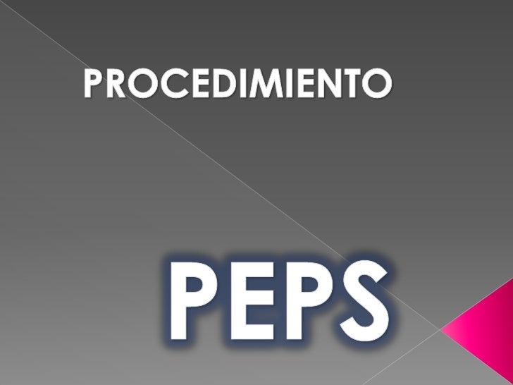 PROCEDIMIENTO<br />PEPS<br />