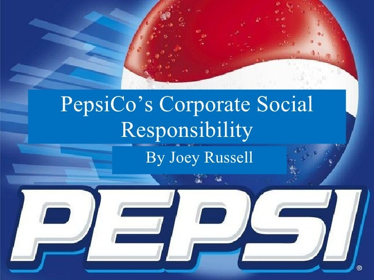 PepsiCo's Corporate Social Responsibility By Joey Russell