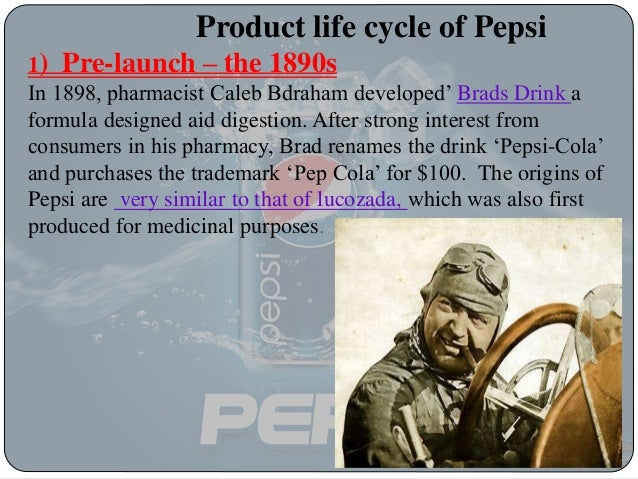 pepsi and analysis product life cycle Pepsi pepsico inc with a turnover in 2008 of 432 billion usd and a net profit of  over 5  its products are sold in almost 200  analysis of the life cycle of.
