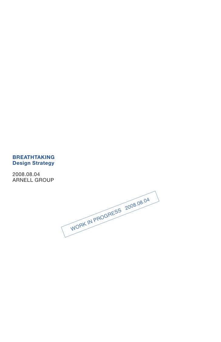 BREATHTAKING Design Strategy  2008.08.04 ARNELL GROUP                                                   4                 ...