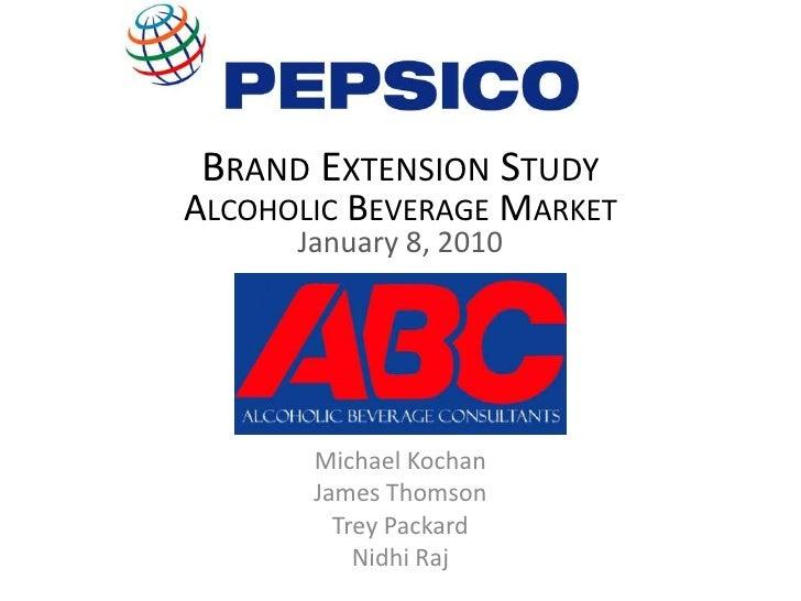 Brand Extension StudyAlcoholic Beverage MarketJanuary 8, 2010<br />Michael Kochan<br />James Thomson<br />Trey Packard<br ...