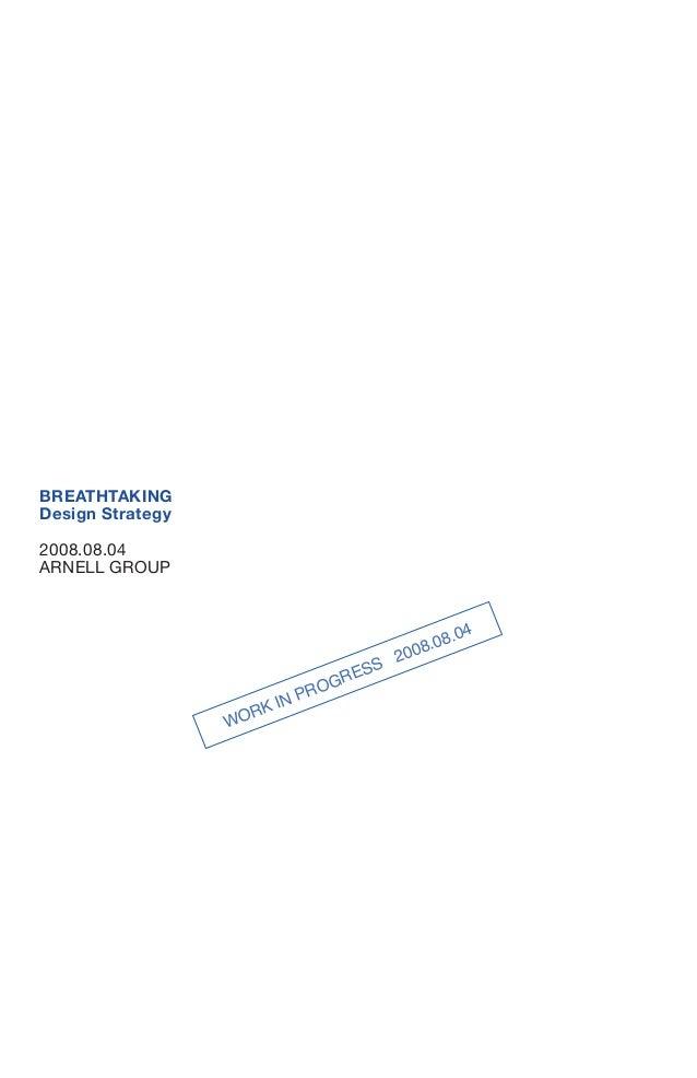 BREATHTAKINGDesign Strategy2008.08.04ARNELL GROUP                                                4                        ...