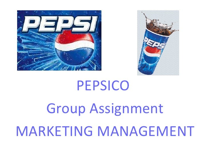 PEPSICO  Group Assignment MARKETING MANAGEMENT