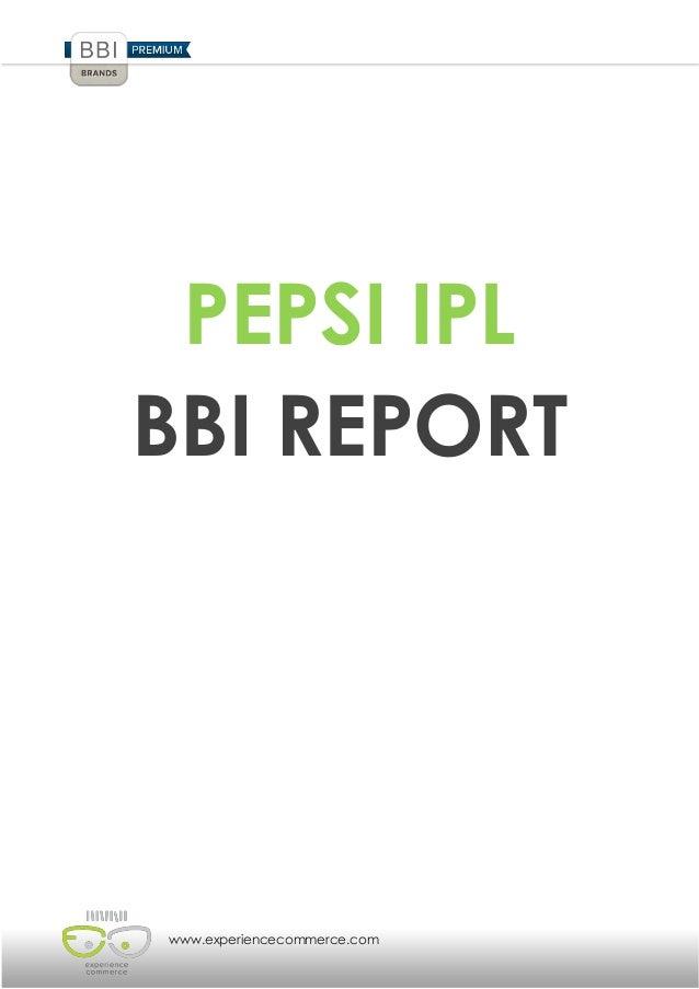 www.experiencecommerce.comPEPSI IPLBBI REPORT