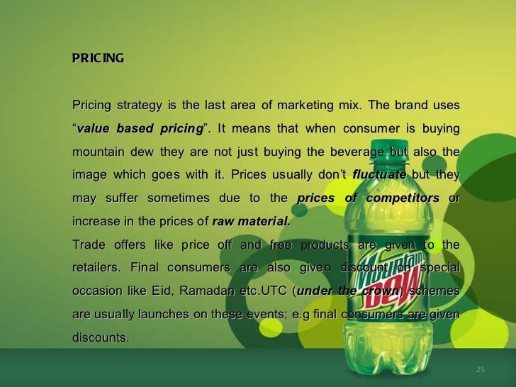 market strategies behind mountain dew But behind mountain dew's anything-goes image is a carefully conceived content marketing strategy that relies on a few key concepts to build brand equity worldwide.