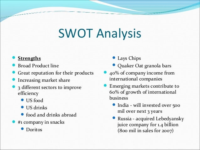 frito lay swot analysis Swot analysis of pepsi company pepsi is the world's second largest beverage and food company based on net revenue in north america it is first largest beverage.