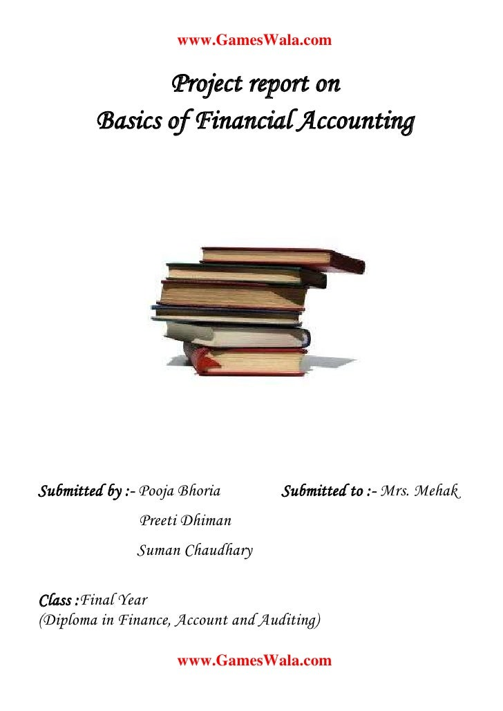 www.GamesWala.com               Project report on        Basics of Financial AccountingSubmitted by :- Pooja Bhoria       ...