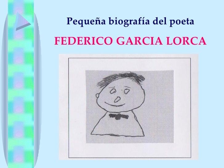 Pequeña biografía del poetaFEDERICO GARCIA LORCA