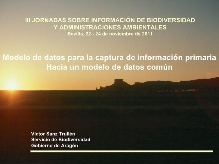 Gestión de datos de Biodiversidad en Aragón. Modelo de datos para la captura de información primaria enAragón           II...
