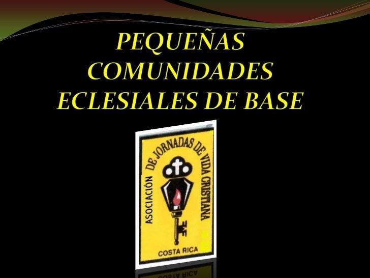 PEQUEÑAS COMUNIDADES ECLESIALES DE BASE<br />