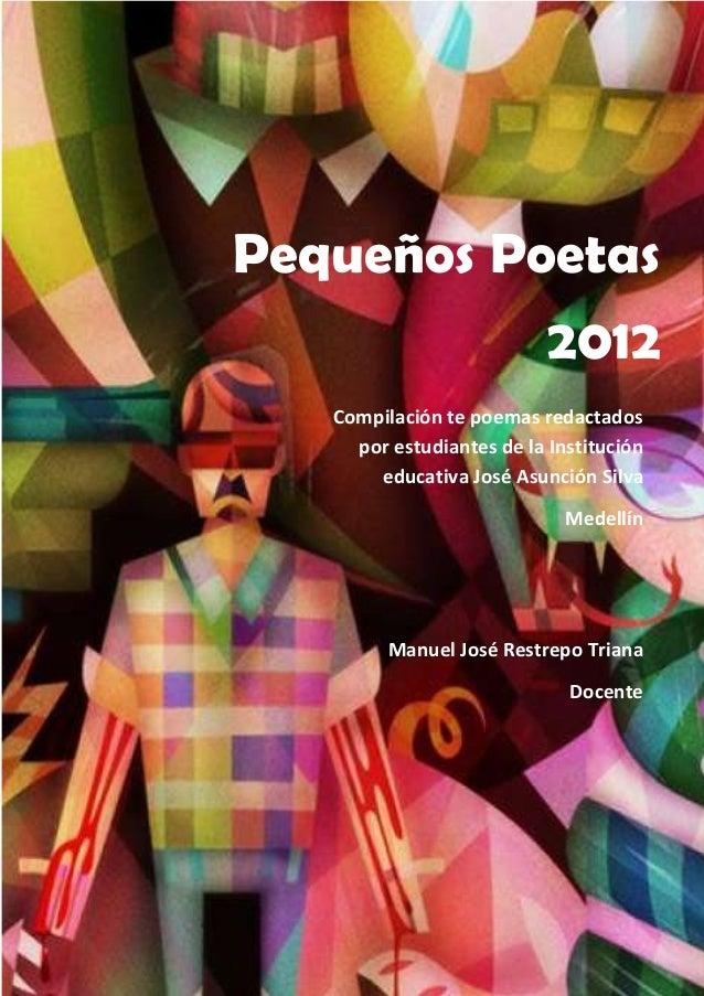 Pequeños Poetas                           2012   Compilación te poemas redactados     por estudiantes de la Institución   ...
