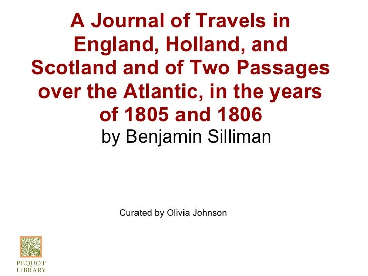 A Journal of Travels in    England, Holland, andScotland and of Two Passages over the Atlantic, in the years       of 1805...