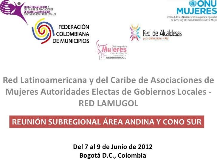 Red Latinoamericana y del Caribe de Asociaciones deMujeres Autoridades Electas de Gobiernos Locales -                 RED ...