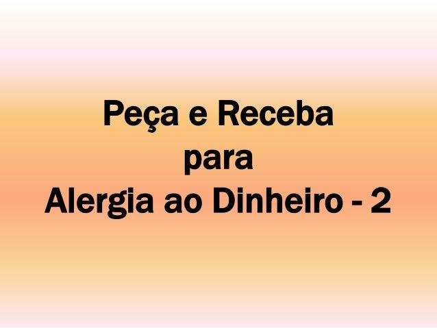 Peça e Receba para Alergia ao Dinheiro - 2