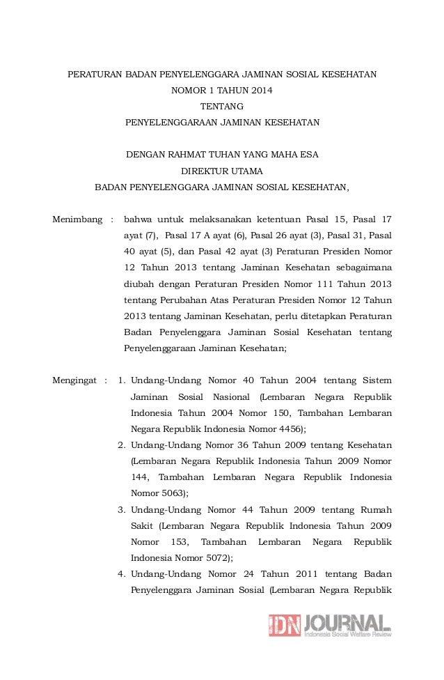 PERATURAN BADAN PENYELENGGARA JAMINAN SOSIAL KESEHATAN NOMOR 1 TAHUN 2014 TENTANG PENYELENGGARAAN JAMINAN KESEHATAN DENGAN...