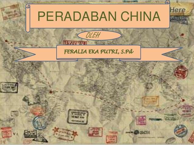 PERADABAN CHINAOLEHFERALIA EKA PUTRI, S.Pd.