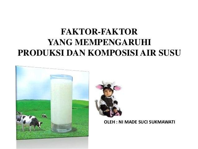 faktor faktor yang mempengaruhi produksi dan kualitas susu
