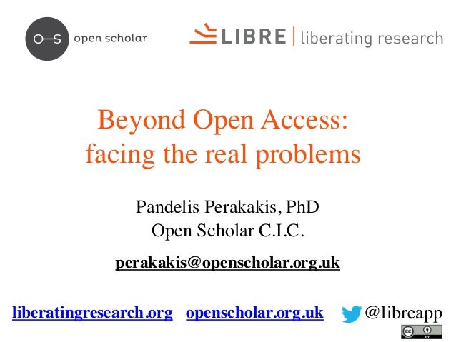 Beyond Open Access: Facing the Real Problems