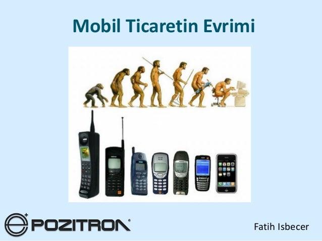 Mobil Ticaretin Evrimi                     Fatih Isbecer