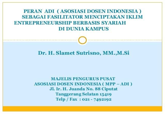 Peran adi sebagai fasilitator menciptakan iklim entrepreneurship berbasis syariah  di dunia kampus ( dr. h. slamet s )