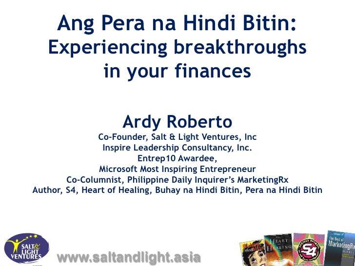 Ang Pera na Hindi Bitin:   Experiencing breakthroughs        in your finances                      Ardy Roberto           ...