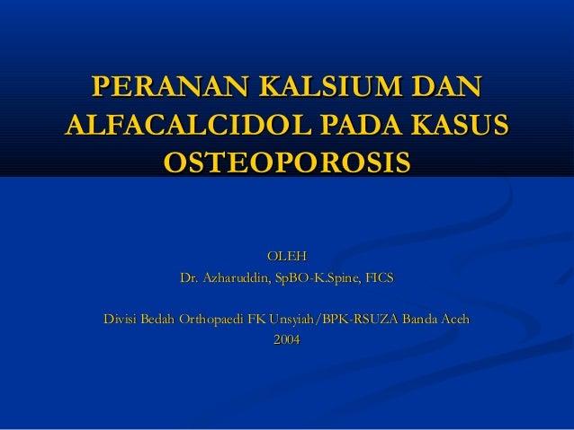 Peranan kalsium dan alfacalcidol pada kasus osteoporosis