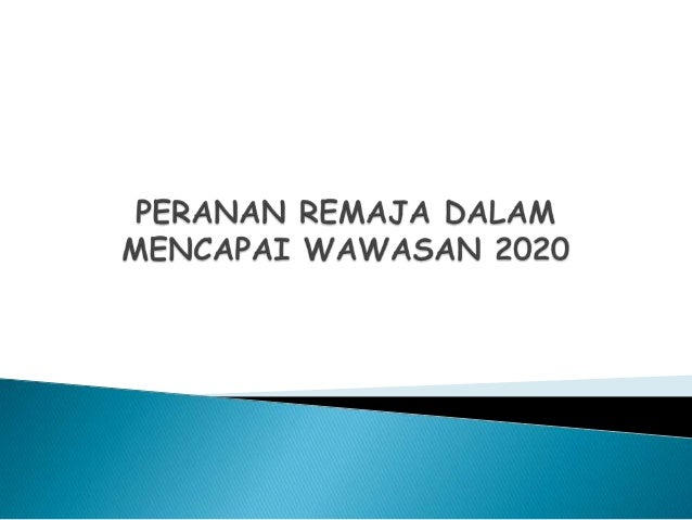 Peranan remaja dalam mencapai wawasan 2020
