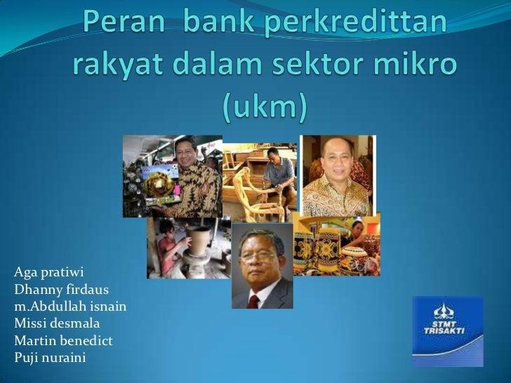 Peran  bank perkredittan rakyat dalam sektor mikro (