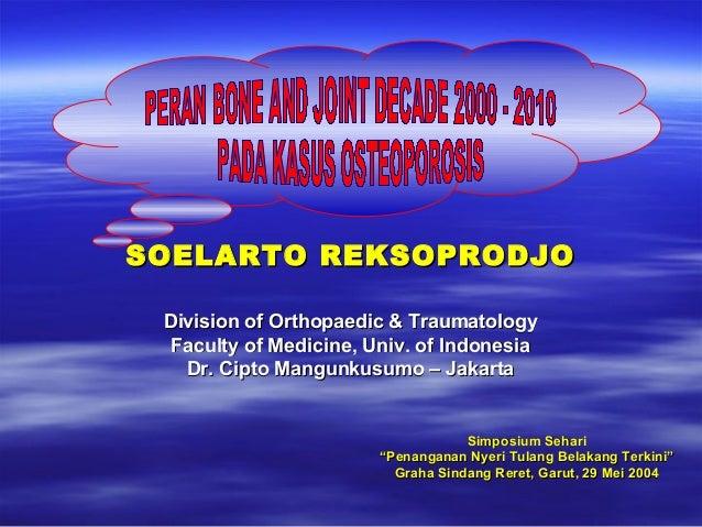 SOELARTO REKSOPRODJOSOELARTO REKSOPRODJODivision of Orthopaedic & TraumatologyDivision of Orthopaedic & TraumatologyFacult...
