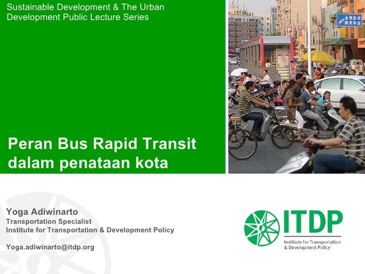 Yoga Adiwinarto on Peran BRT dalam penataan kota