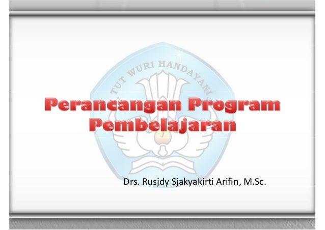 Drs. Rusjdy Sjakyakirti Arifin, M.Sc.