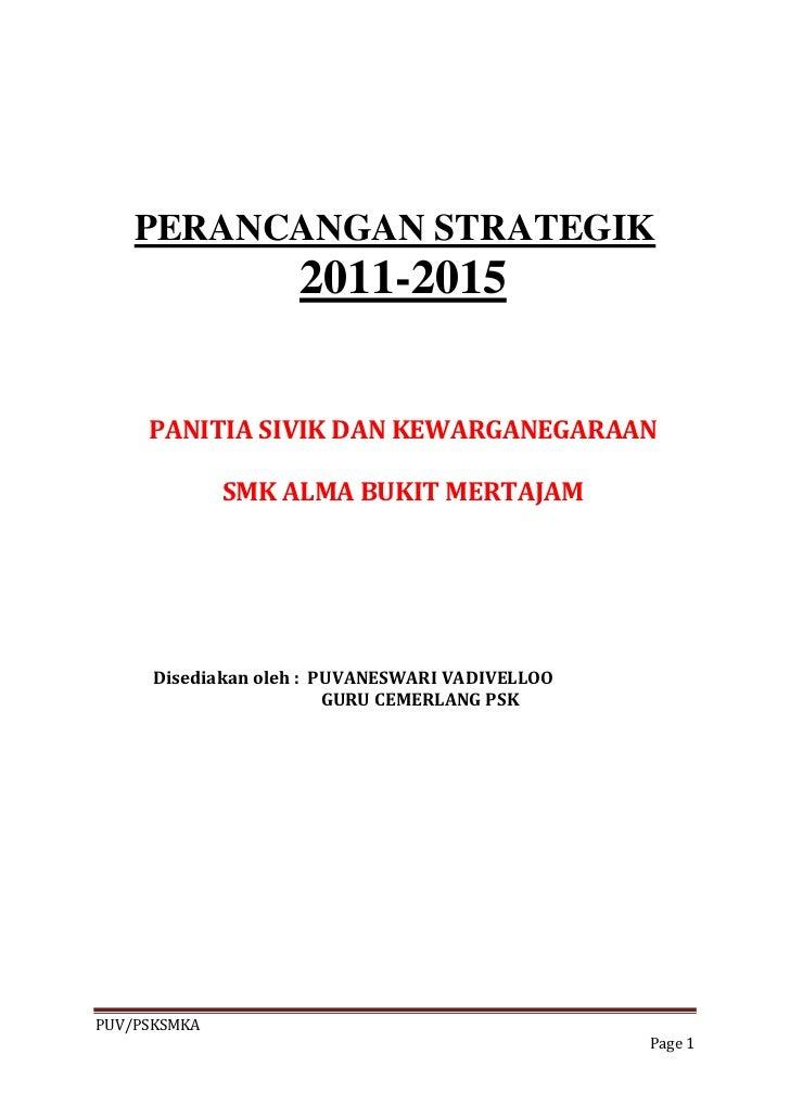 PERANCANGAN STRATEGIK                   2011-2015     PANITIA SIVIK DAN KEWARGANEGARAAN              SMK ALMA BUKIT MERTAJ...