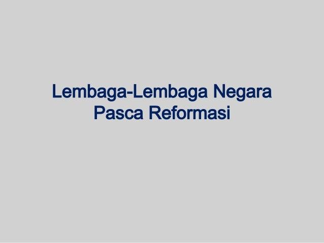 LEMBAGA-LEMBAGA DALAM SISTEM KETATANEGARAANmenurut UUD Negara Republik Indonesia Tahun 1945                               ...