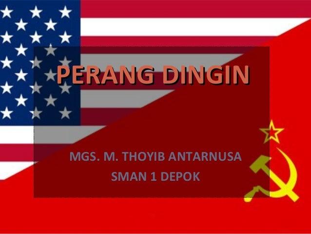 Perang Dingin (Cold War) - Demokratis-Kapitalis vs. Komunis