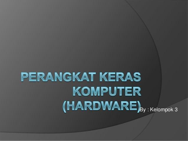 Perangkat keras komputer (hardware)1