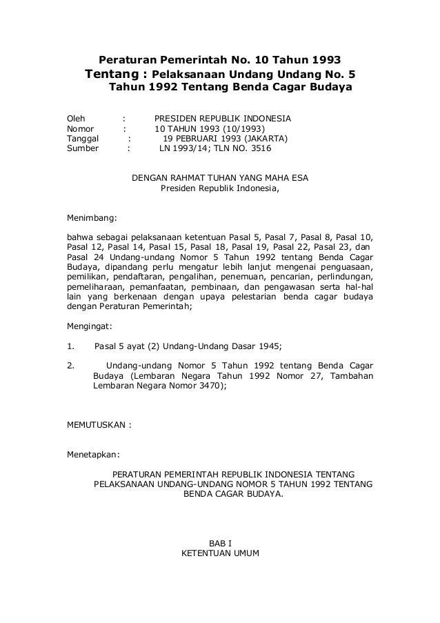 Peraturan Pemerintah No. 10 Tahun 1993 Tentang : Pelaksanaan Undang Undang No. 5 Tahun 1992 Tentang Benda Cagar Budaya Ole...