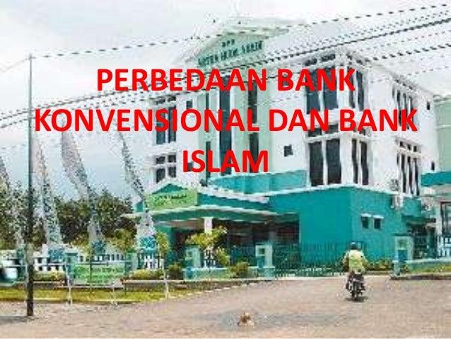 PERBEDAAN BANK KONVENSIONAL DAN BANK ISLAM