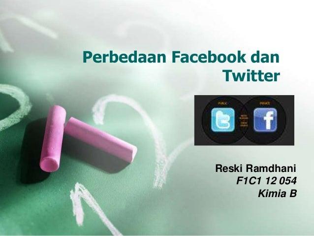 Perbedaan Facebook danTwitterReski RamdhaniF1C1 12 054Kimia B